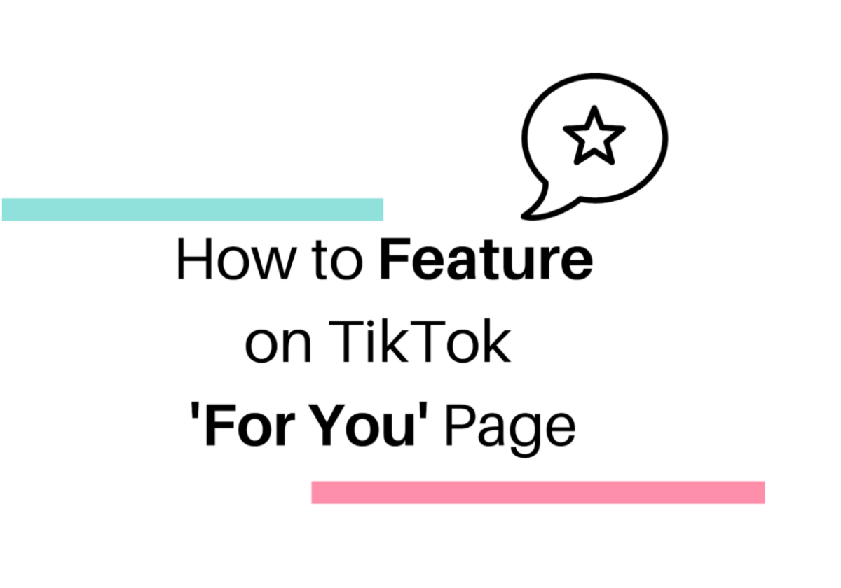 How to Feature on TikTok 'For You' Page