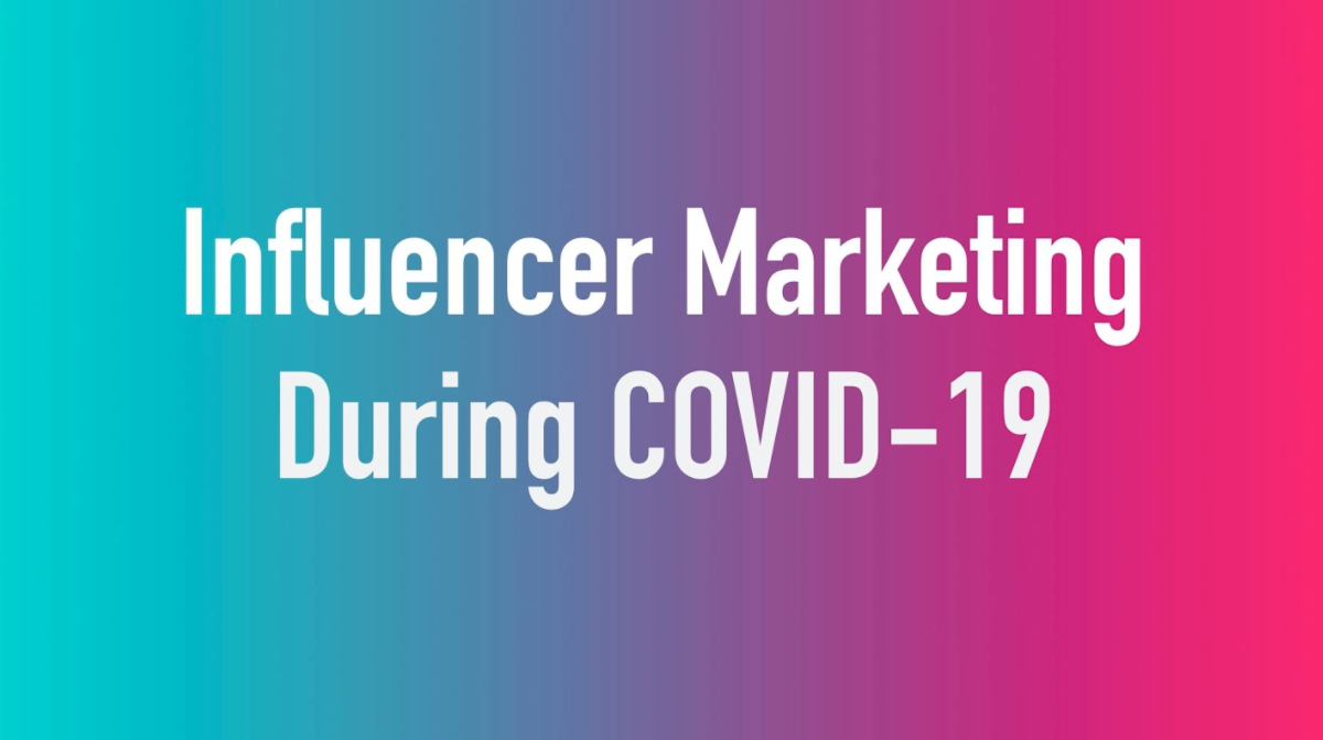 Influencer Marketing During COVID-19
